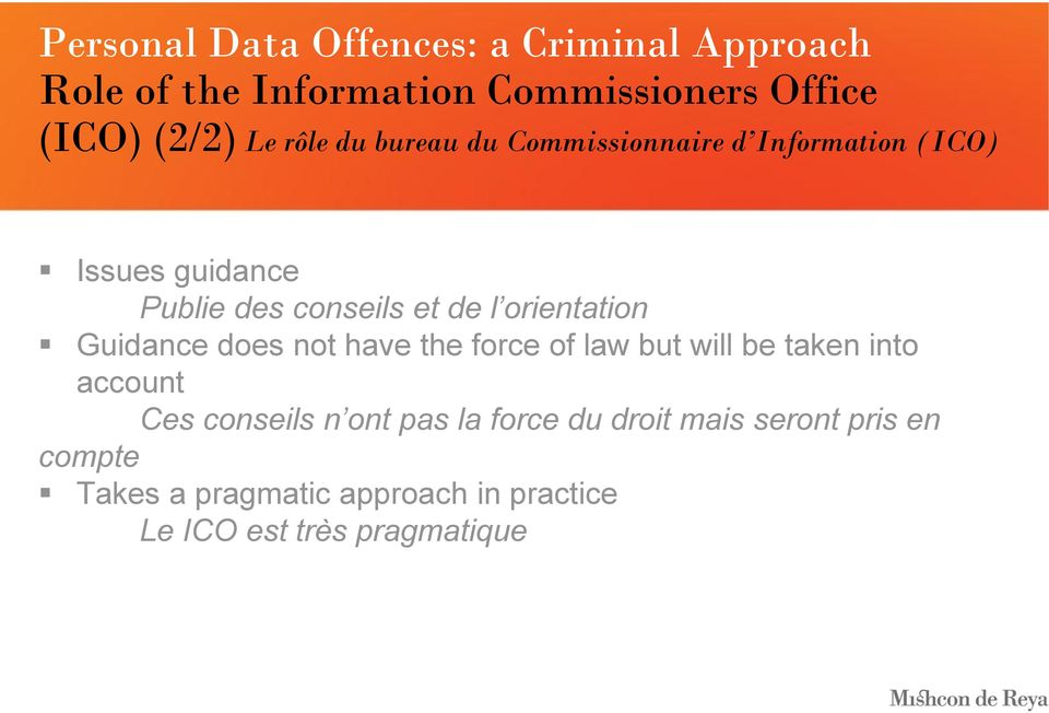 have the force of law but will be taken into account Ces conseils n ont pas la force du droit