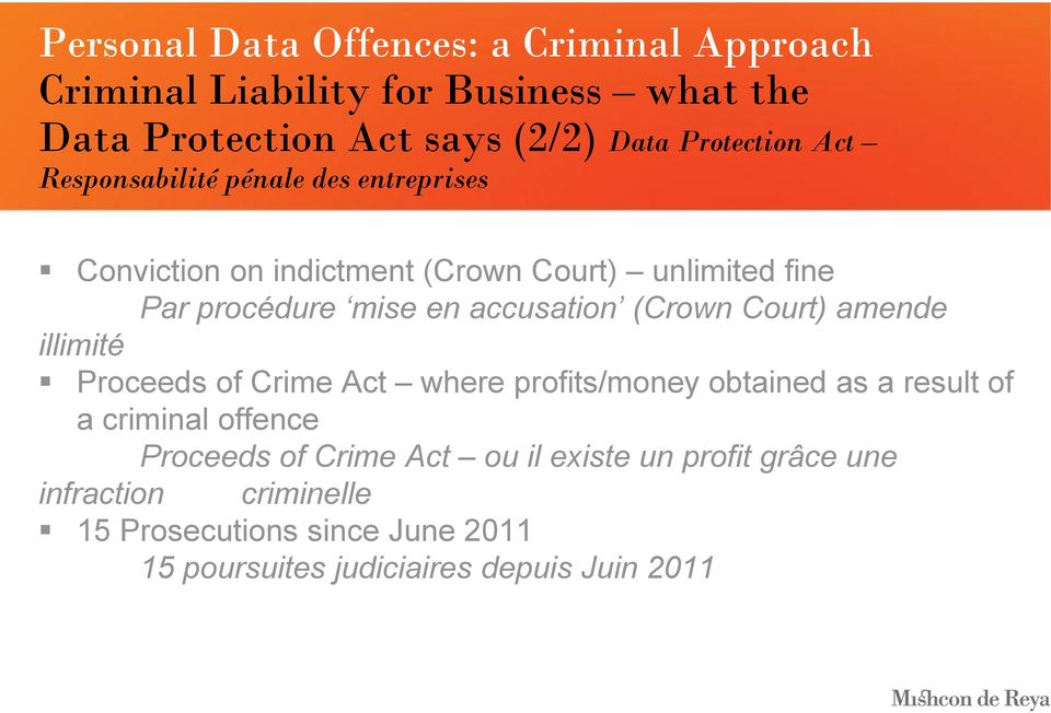 illimité Proceeds of Crime Act where profits/money obtained as a result of a criminal offence Proceeds of Crime Act ou