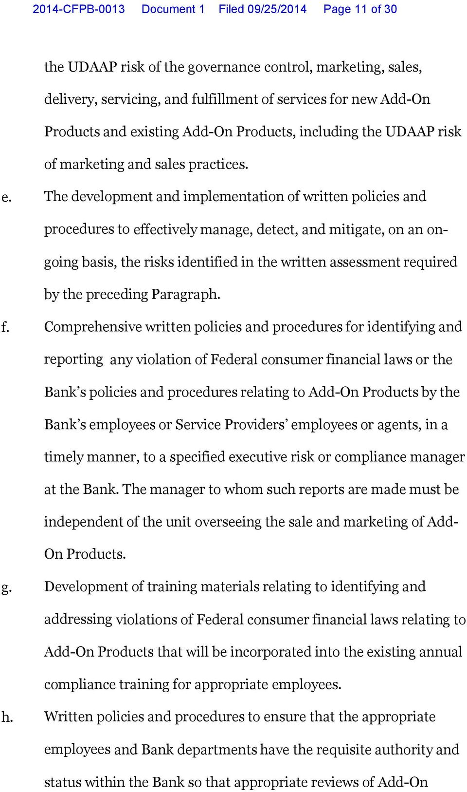 The development and implementation of written policies and procedures to effectively manage, detect, and mitigate, on an ongoing basis, the risks identified in the written assessment required by the