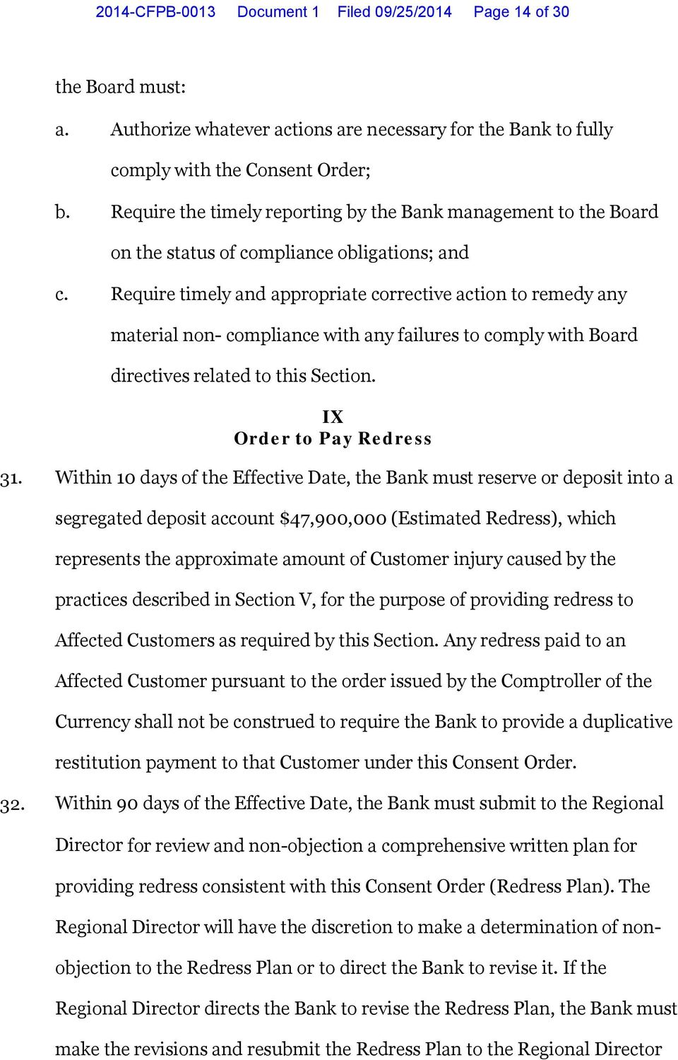 Require timely and appropriate corrective action to remedy any material non- compliance with any failures to comply with Board directives related to this Section. IX Order to Pay Redress 31.