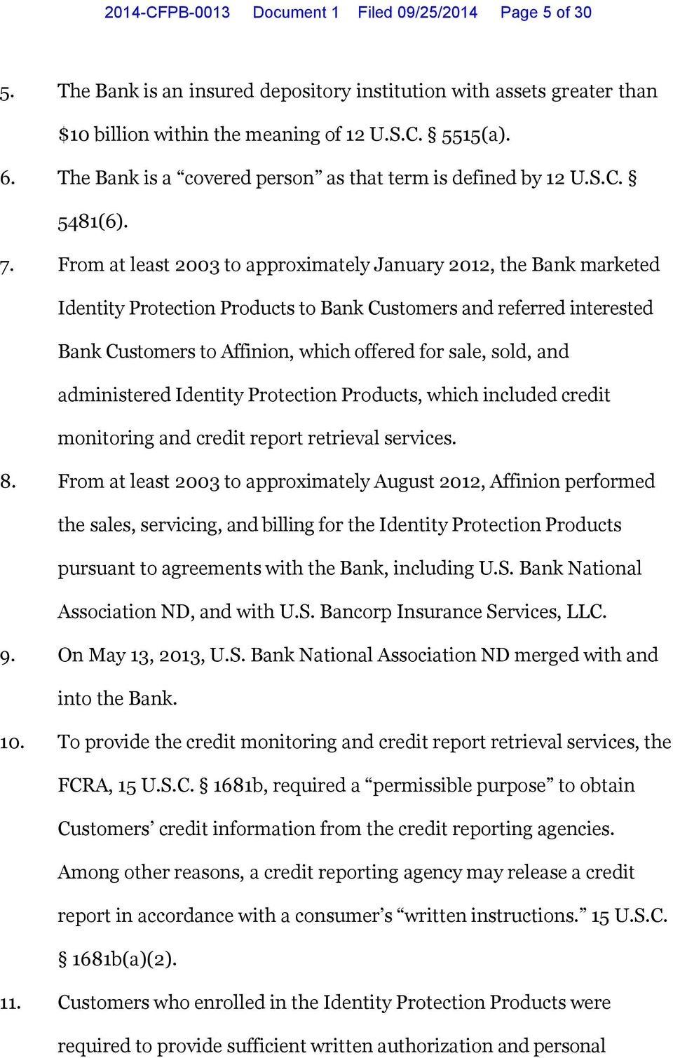 From at least 2003 to approximately January 2012, the Bank marketed Identity Protection Products to Bank Customers and referred interested Bank Customers to Affinion, which offered for sale, sold,