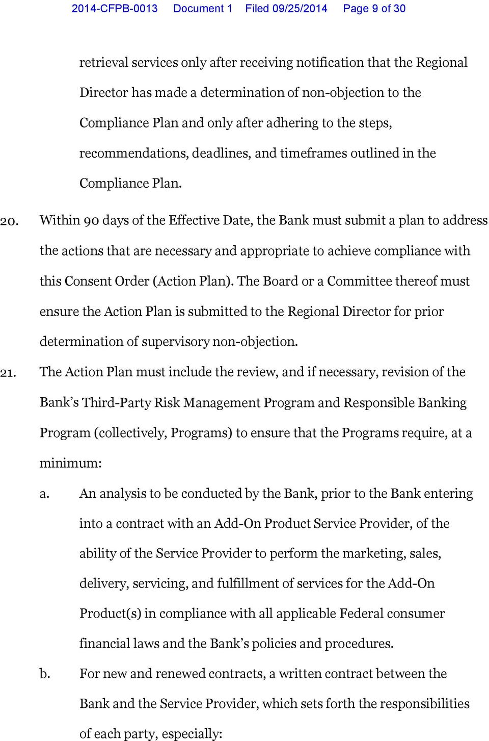 Within 90 days of the Effective Date, the Bank must submit a plan to address the actions that are necessary and appropriate to achieve compliance with this Consent Order (Action Plan).