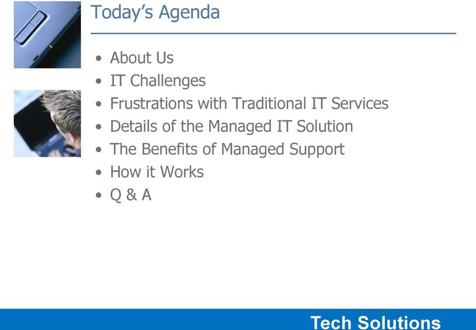 Details of the Managed IT Solution The