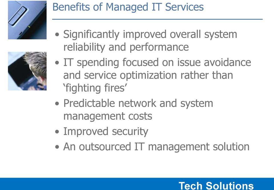service optimization rather than fighting fires Predictable network and