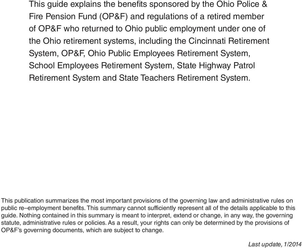 Teachers Retirement System. This publication summarizes the most important provisions of the governing law and administrative rules on public re employment benefits.