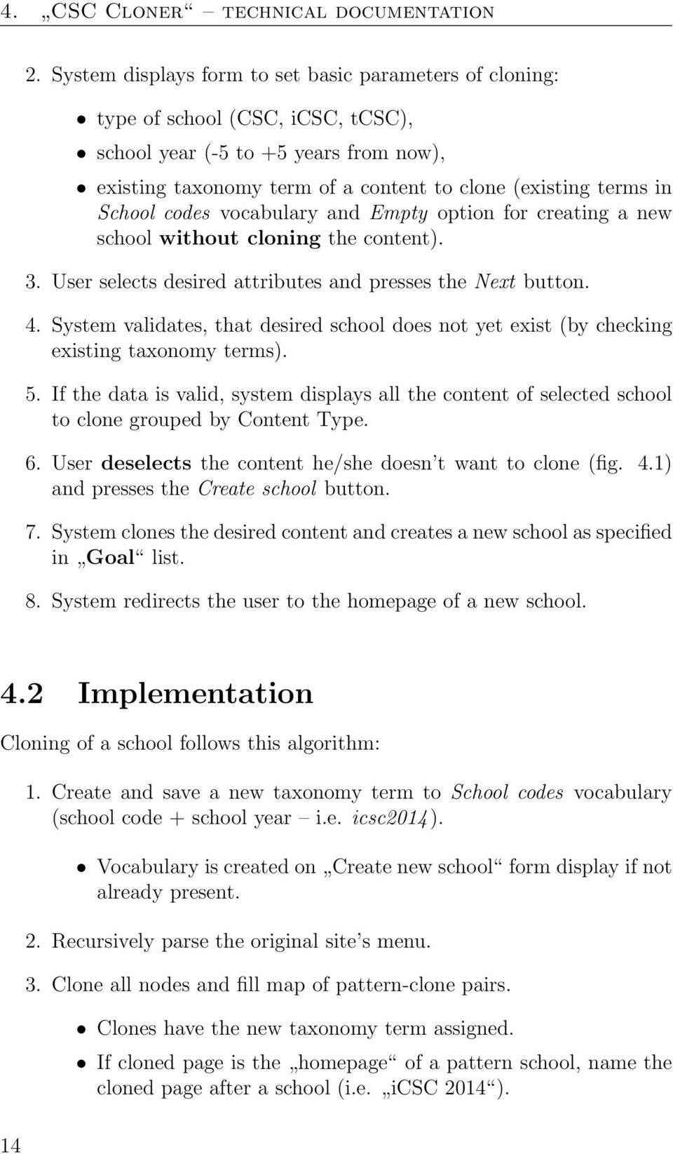 School codes vocabulary and Empty option for creating a new school without cloning the content). 3. User selects desired attributes and presses the Next button. 4.