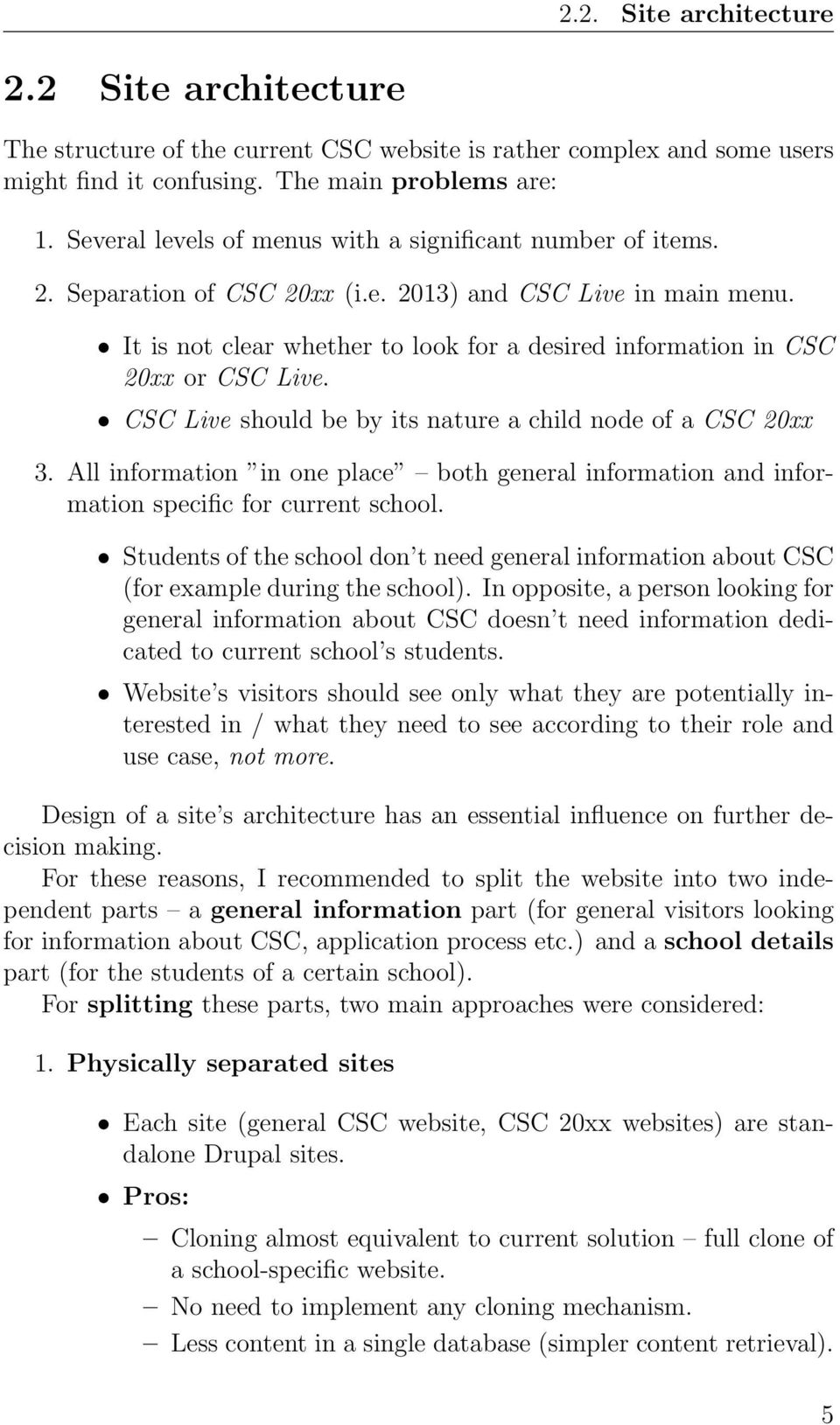 It is not clear whether to look for a desired information in CSC 20xx or CSC Live. CSC Live should be by its nature a child node of a CSC 20xx 3.