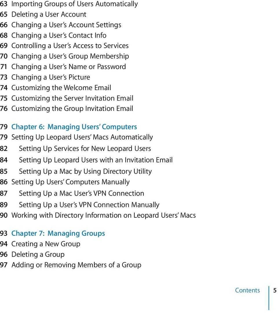 Invitation Email 79 Chapter 6: Managing Users Computers 79 Setting Up Leopard Users Macs Automatically 82 Setting Up Services for New Leopard Users 84 Setting Up Leopard Users with an Invitation