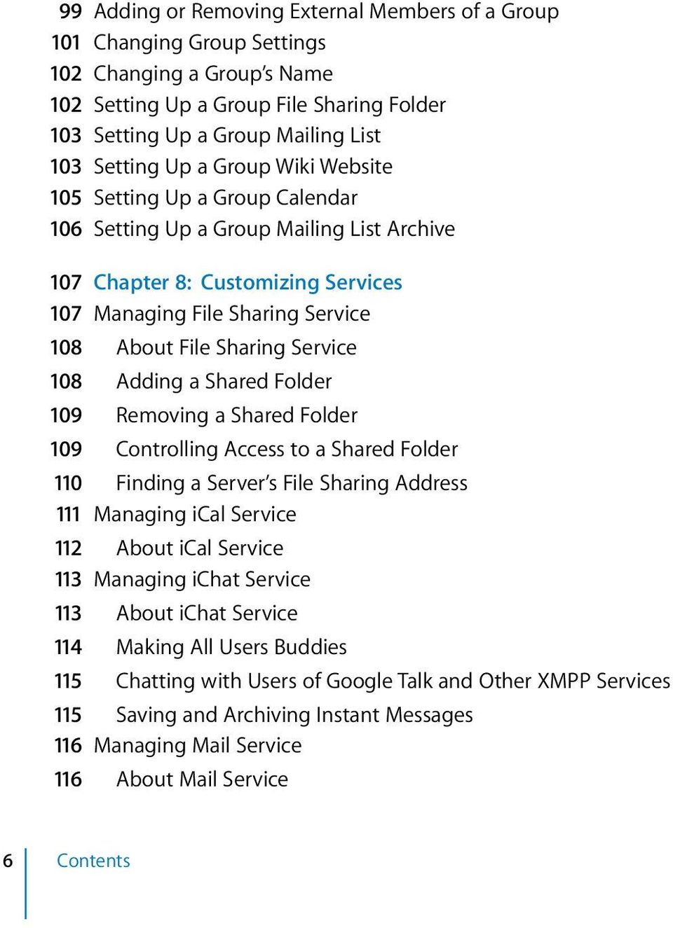 108 Adding a Shared Folder 109 Removing a Shared Folder 109 Controlling Access to a Shared Folder 110 Finding a Server s File Sharing Address 111 Managing ical Service 112 About ical Service 113