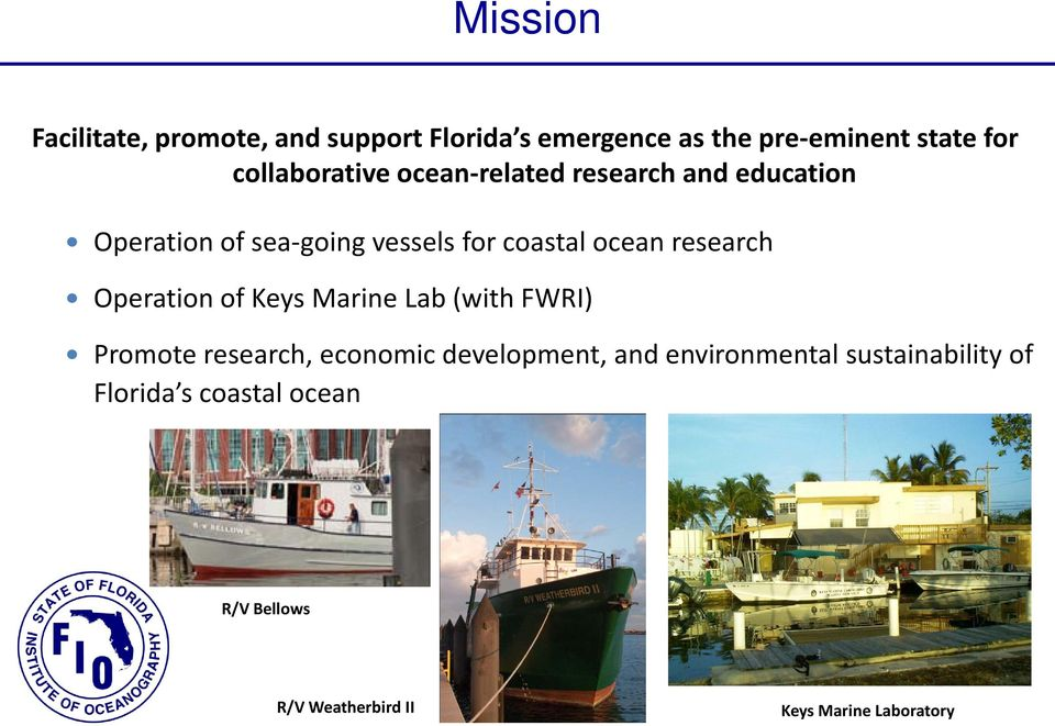 ocean research Operation of Keys Marine Lab (with FWRI) Promote research, economic development,