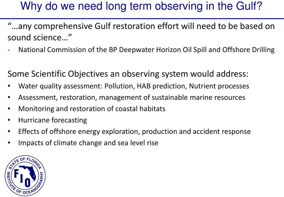 Offshore Drilling Some Scientific Objectives an observing system would address: Water quality assessment: Pollution, HAB prediction, Nutrient
