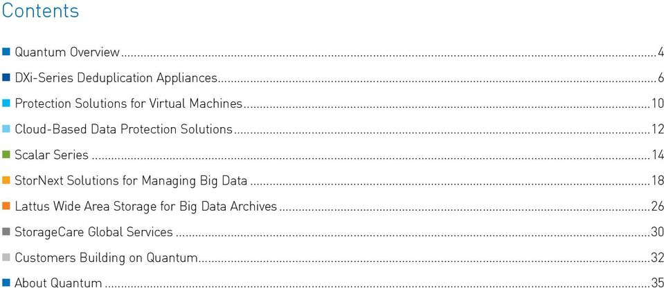 ..12 Scalar Series...14 StorNext Solutions for Managing Big Data.