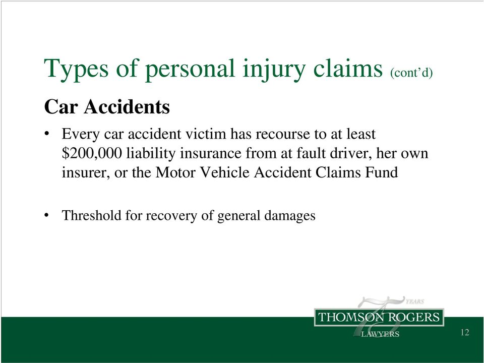 insurance from at fault driver, her own insurer, or the Motor