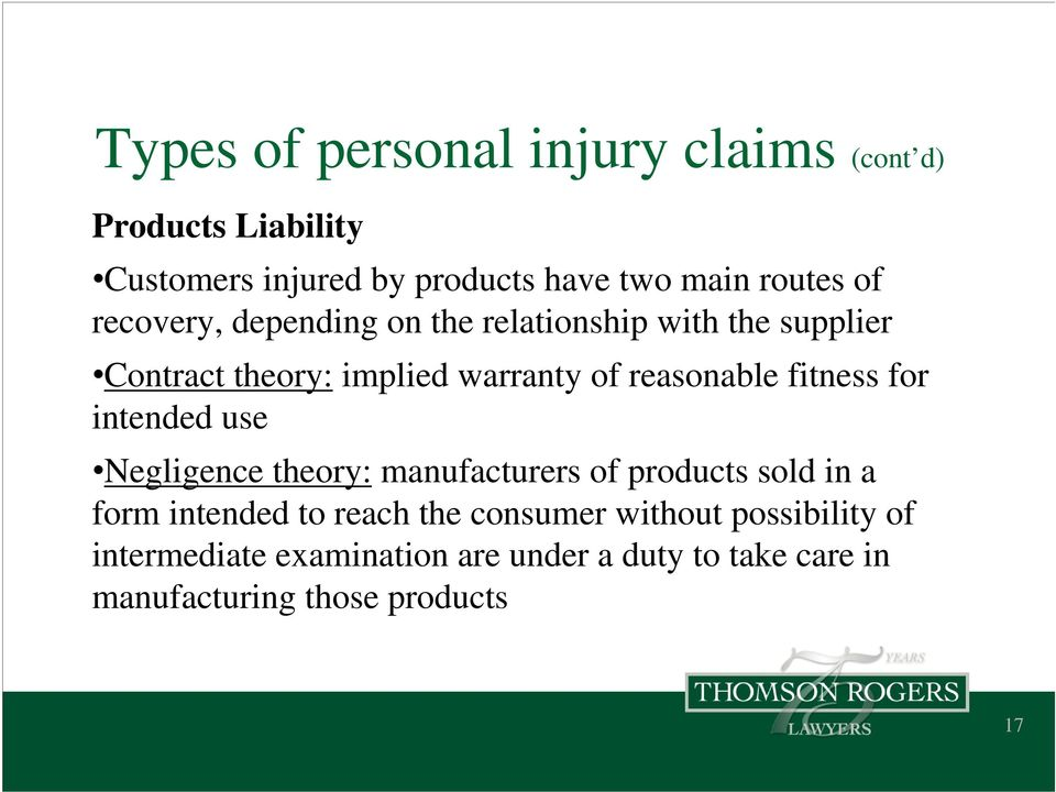 fitness for intended use Negligence theory: manufacturers of products sold in a form intended to reach the