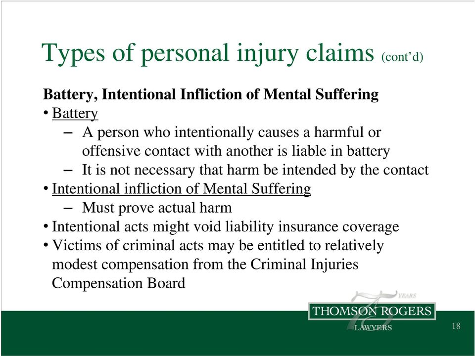 intended by the contact Intentional infliction of Mental Suffering Must prove actual harm Intentional acts might void