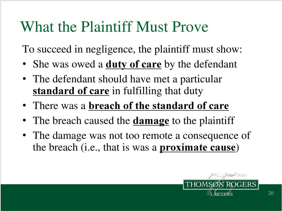 fulfilling that duty There was a breach of the standard of care The breach caused the damage to the