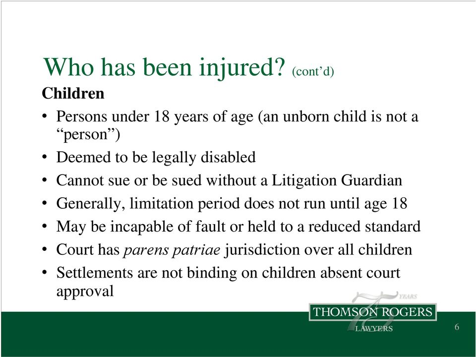 disabled Cannot sue or be sued without a Litigation Guardian Generally, limitation period does not run