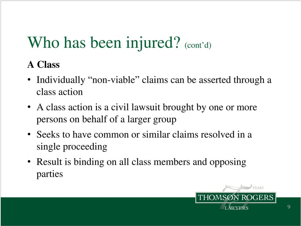 action A class action is a civil lawsuit brought by one or more persons on behalf