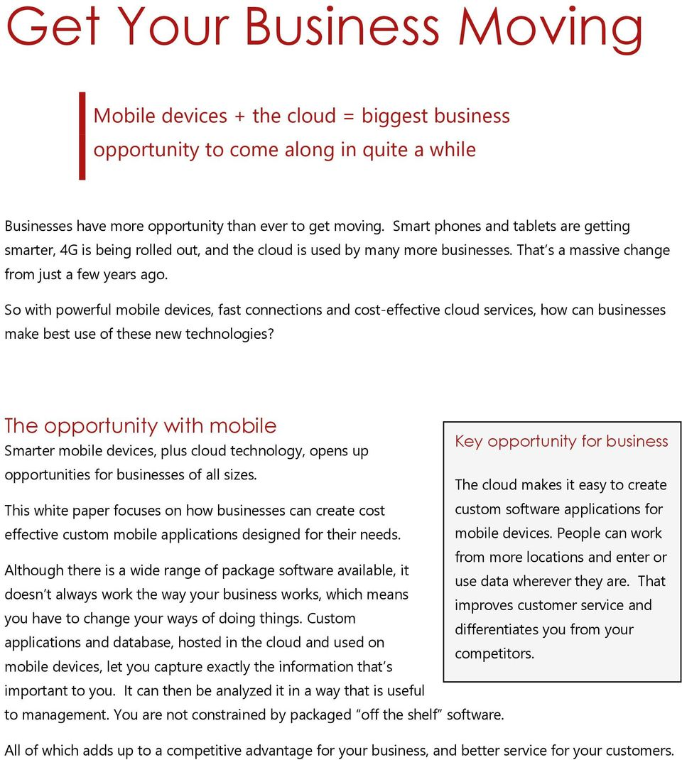 So with powerful mobile devices, fast connections and cost-effective cloud services, how can businesses make best use of these new technologies?