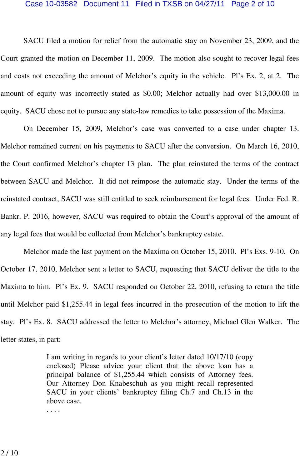 00; Melchor actually had over $13,000.00 in equity. SACU chose not to pursue any state-law remedies to take possession of the Maxima.