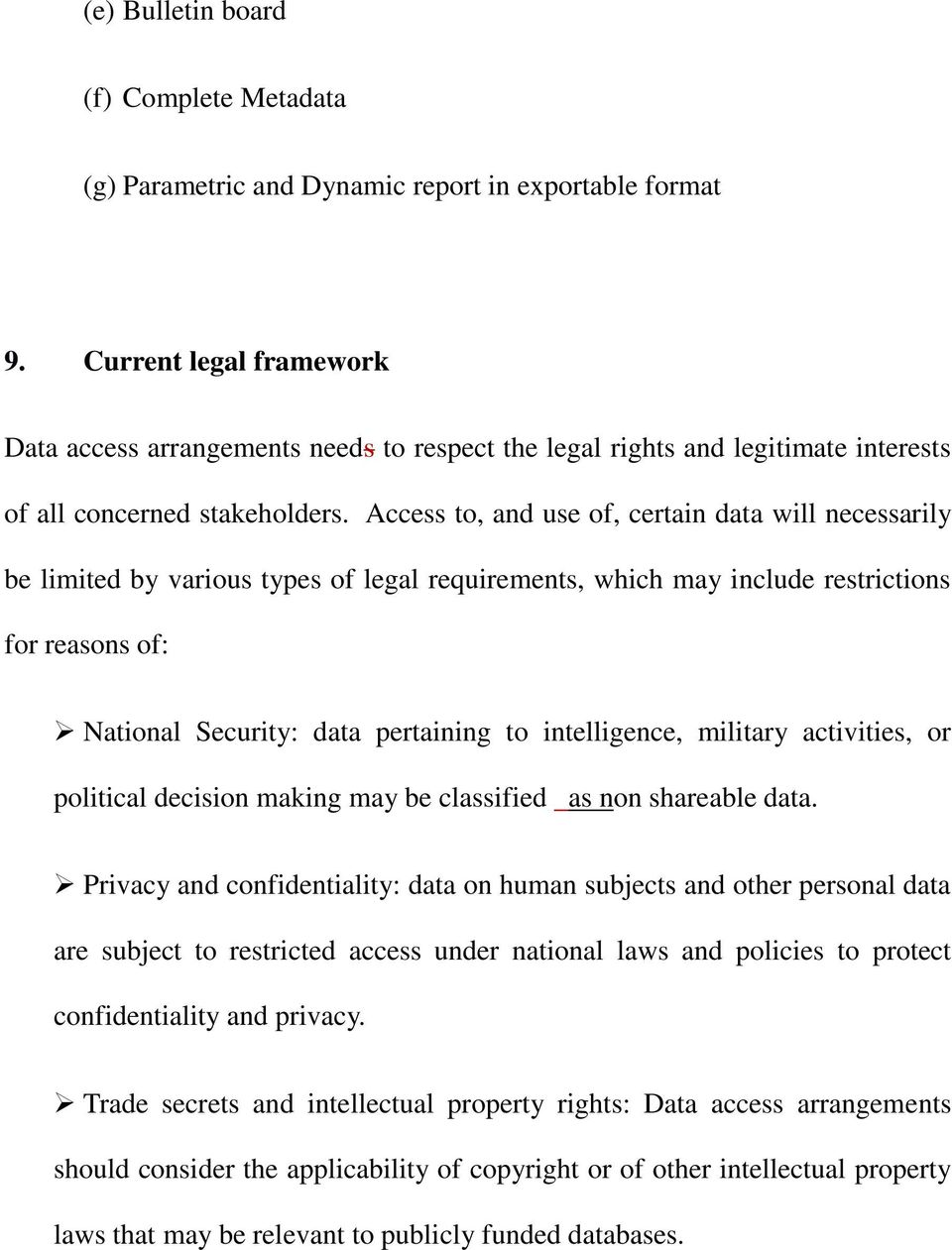 Access to, and use of, certain data will necessarily be limited by various types of legal requirements, which may include restrictions for reasons of: National Security: data pertaining to