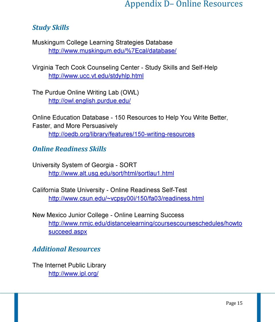 edu/ Online Education Database - 150 Resources to Help You Write Better, Faster, and More Persuasively http://oedb.