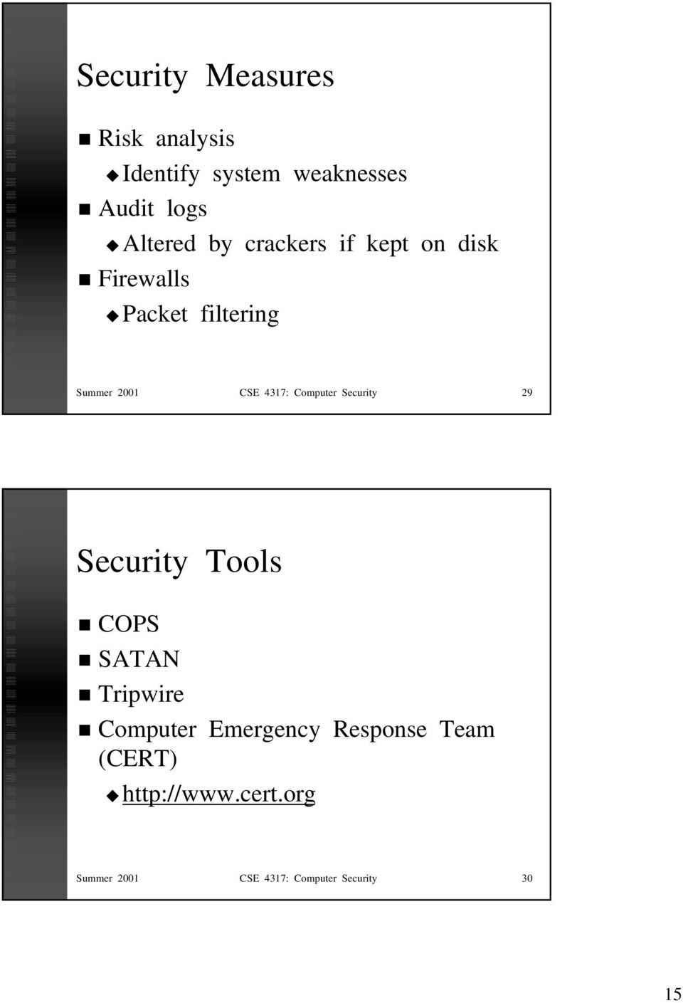 Computer Security 29 Security Tools COPS SATAN Tripwire Computer Emergency