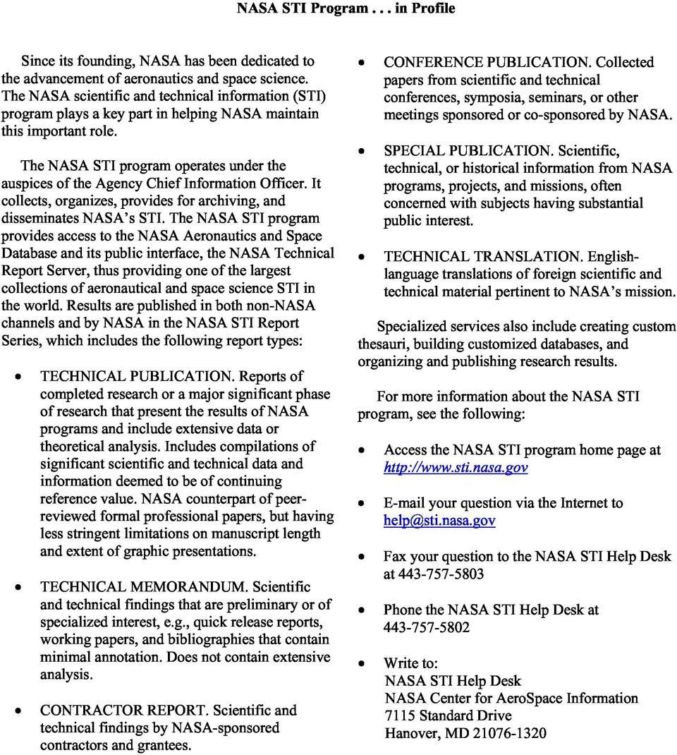 The NASA STI program operates under the auspices of the Agency Chief Information Officer. It collects, organizes, provides for archiving, and disseminates NASA s STI.