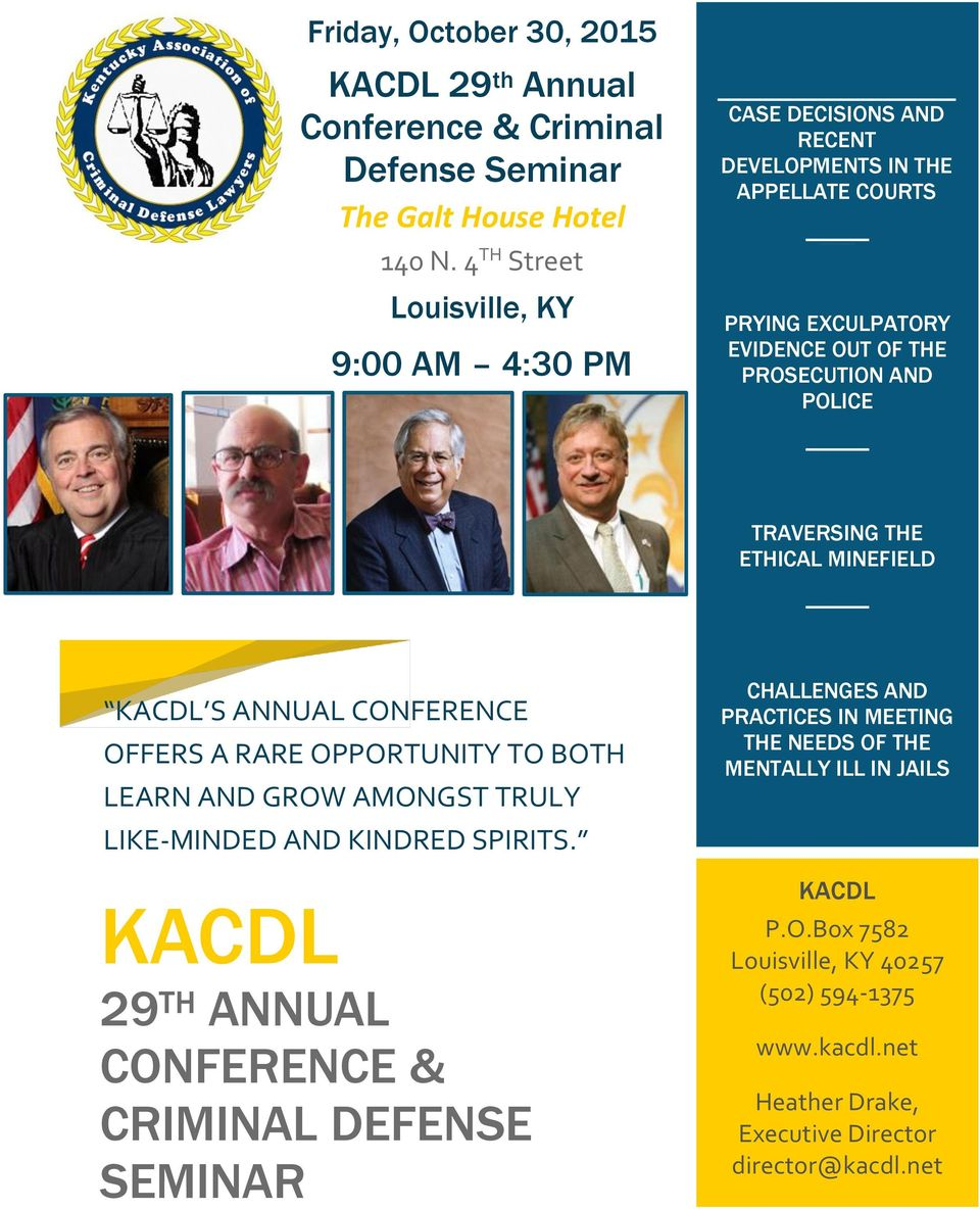 ETHICAL MINEFIELD KACDL S ANNUAL CONFERENCE OFFERS A RARE OPPORTUNITY TO BOTH LEARN AND GROW AMONGST TRULY LIKE-MINDED AND KINDRED SPIRITS.