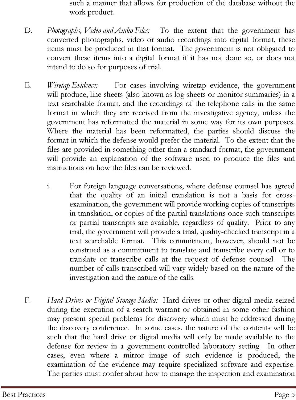 The government is not obligated to convert these items into a digital format if it has not done so, or does not intend to do so for purposes of trial. E.