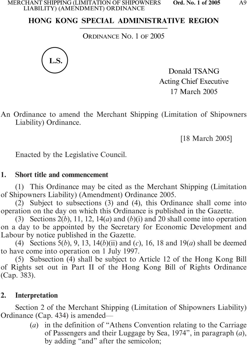 Short title and commencement (1) This Ordinance may be cited as the Merchant Shipping (Limitation of Shipowners Liability) (Amendment) Ordinance 2005.