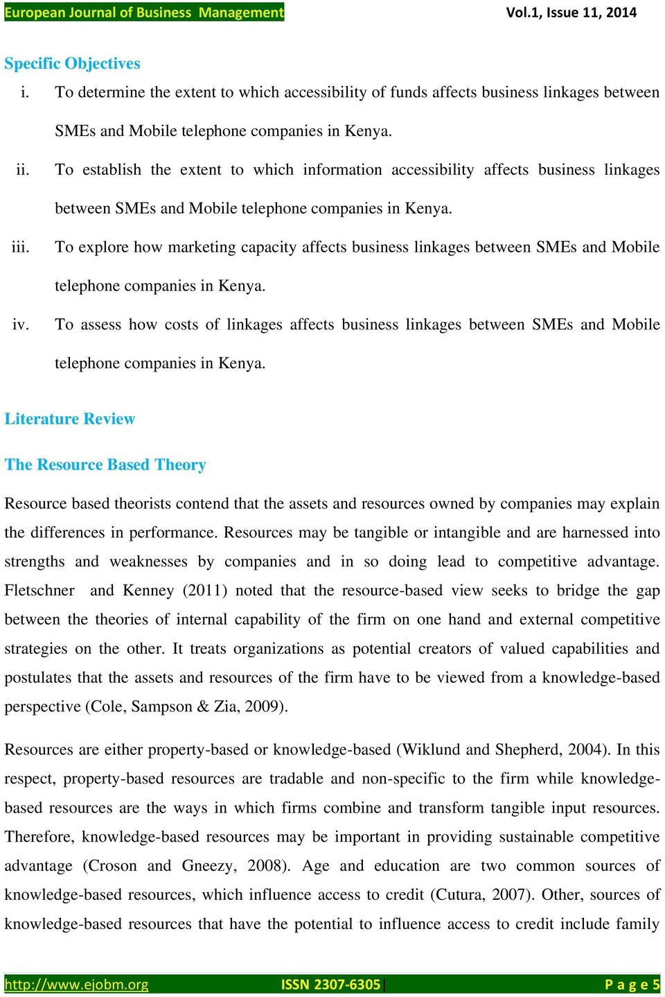 To explore how marketing capacity affects business linkages between SMEs and Mobile telephone companies in Kenya. iv.