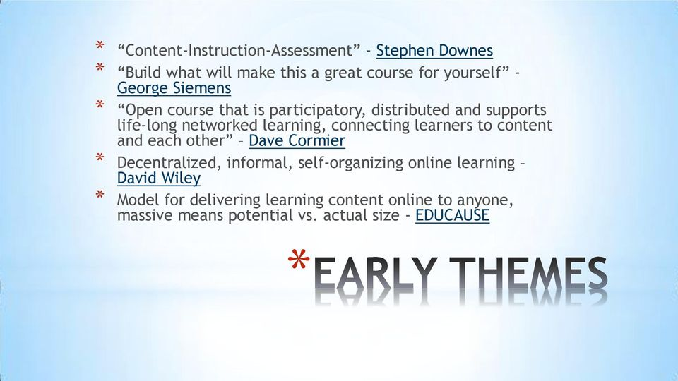 learners to content and each other Dave Cormier Decentralized, informal, self-organizing online learning David