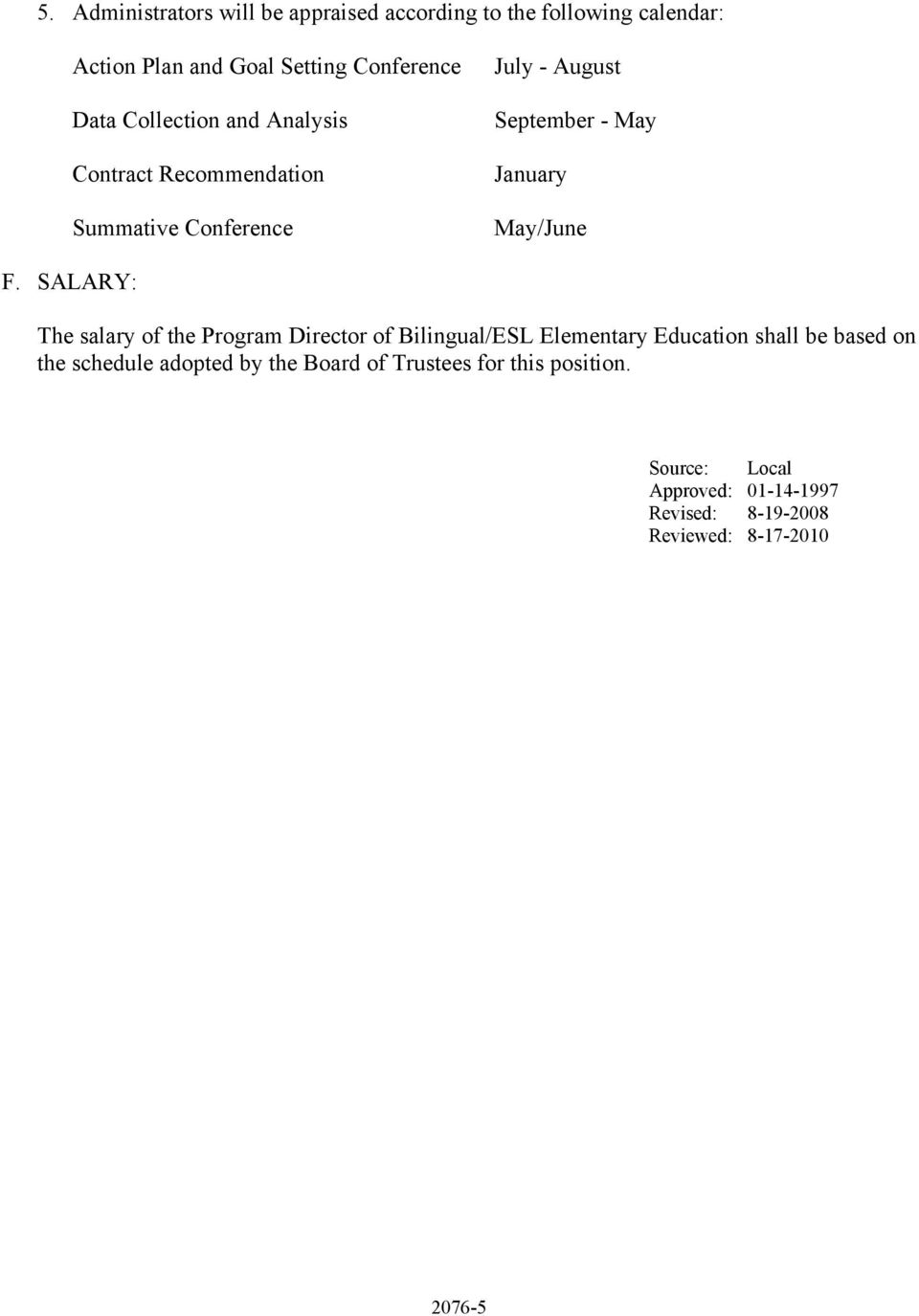 SALARY: The salary of the Program Director of Bilingual/ESL Elementary Education shall be based on the schedule adopted