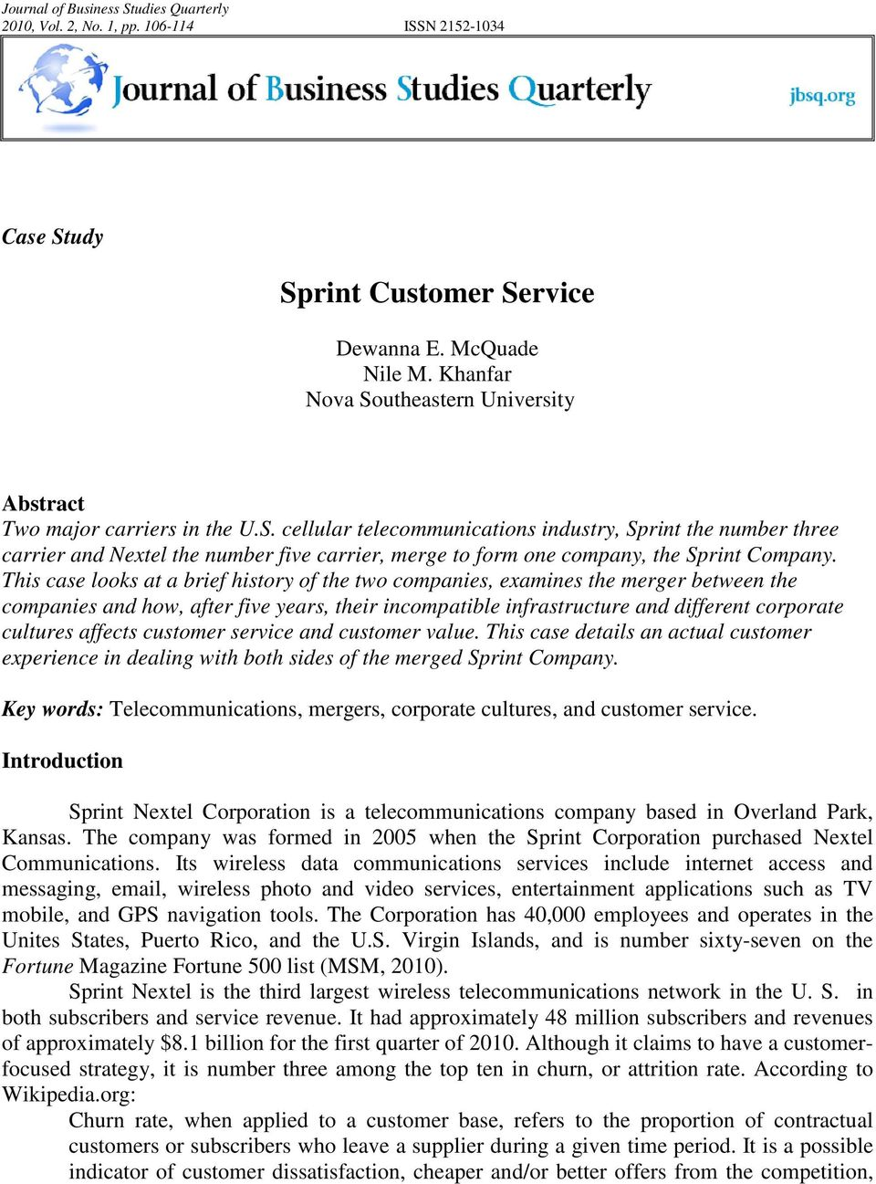 affects customer service and customer value. This case details an actual customer experience in dealing with both sides of the merged Sprint Company.
