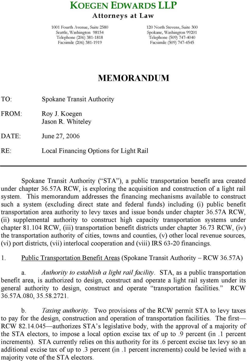 Whiteley DATE: June 27, 2006 RE: Local Financing Options for Light Rail Spokane Transit Authority ( STA ), a public transportation benefit area created under chapter 36.