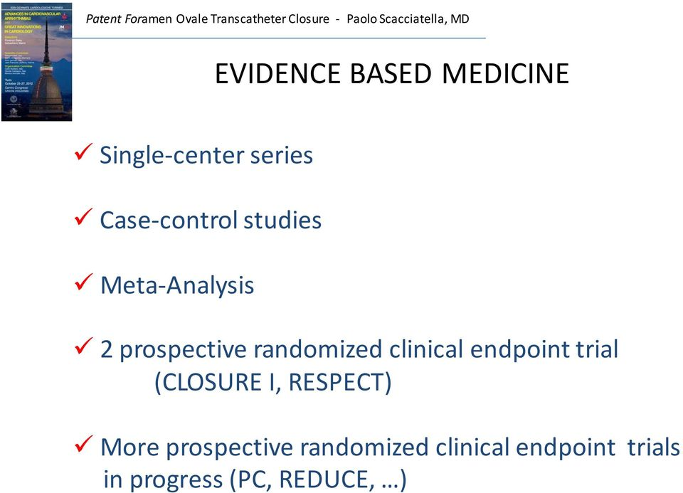 endpoint trial (CLOSURE I, RESPECT) More prospective