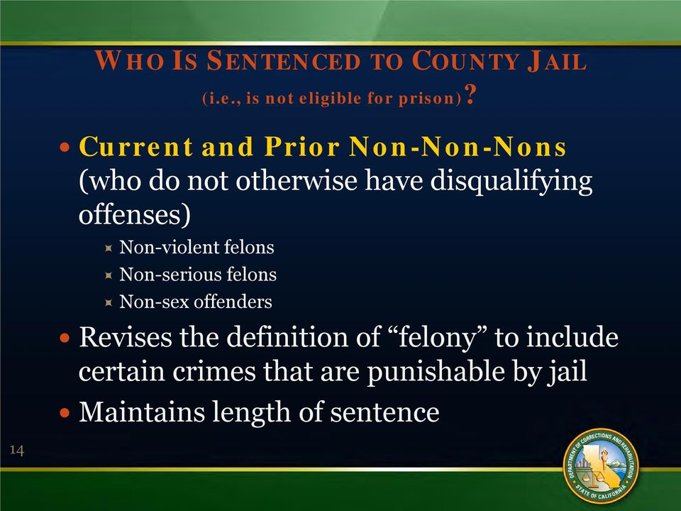 offenses) Non-violent felons Non-serious felons Non-sex offenders Revises the