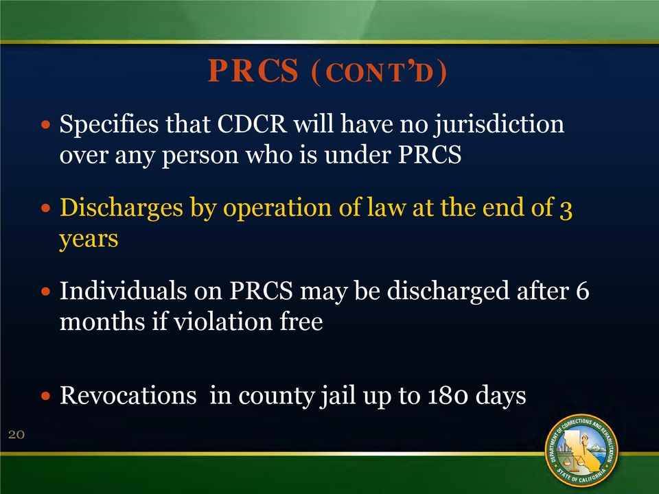the end of 3 years Individuals on PRCS may be discharged after 6