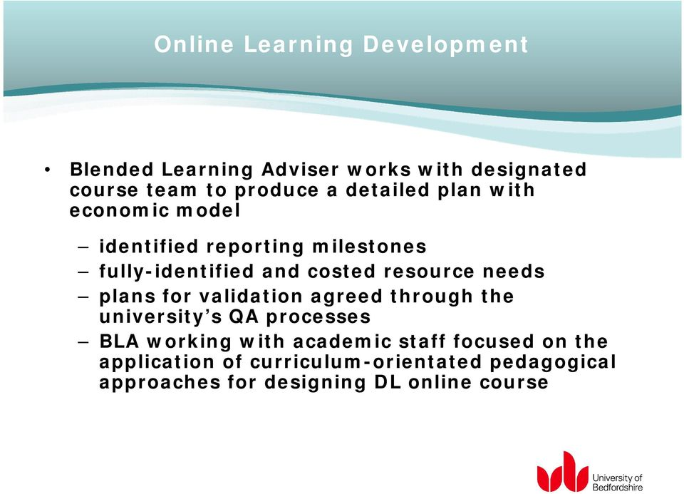 needs plans for validation agreed through the university s QA processes BLA working with academic