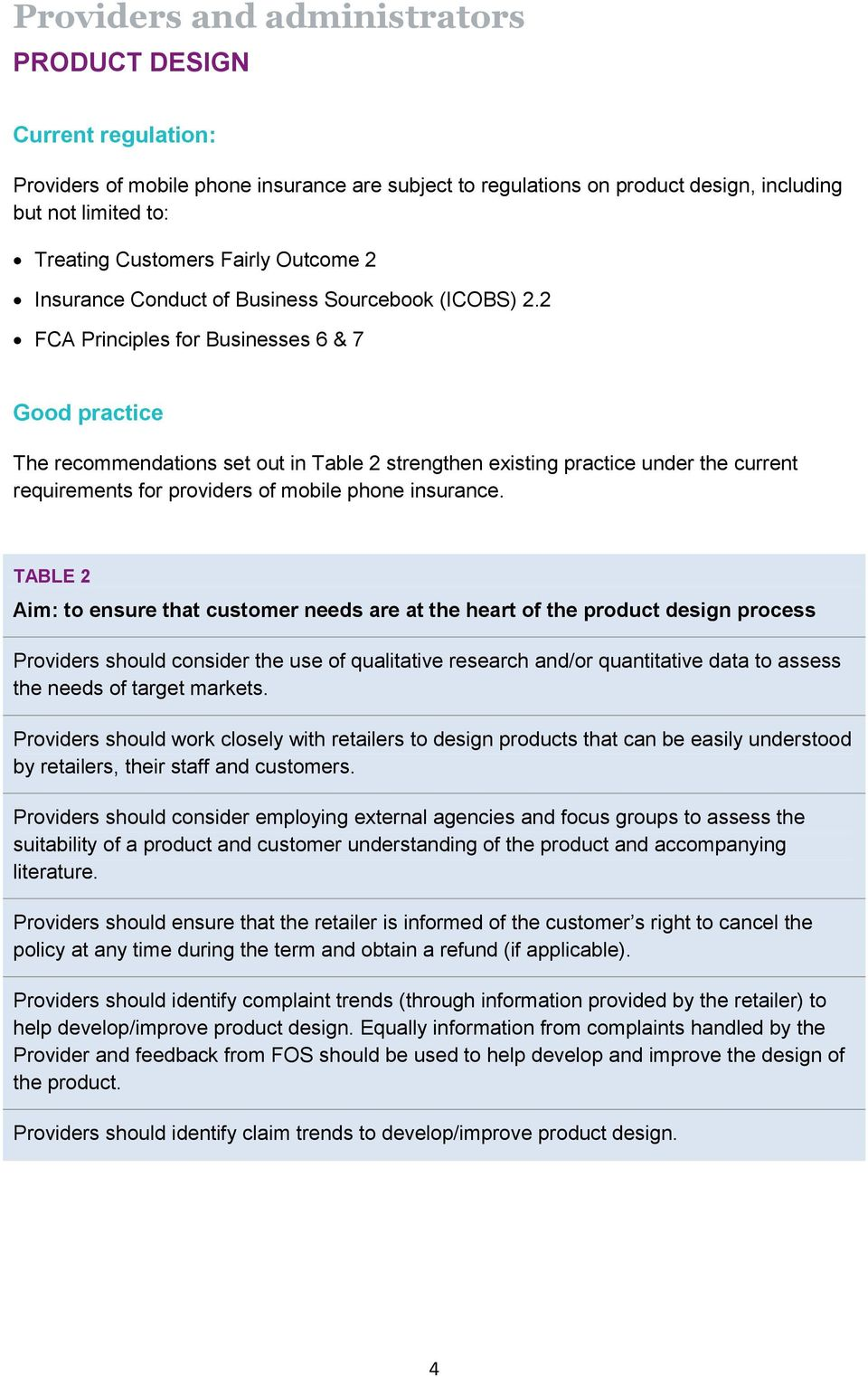 2 FCA Principles for Businesses 6 & 7 Good practice The recommendations set out in Table 2 strengthen existing practice under the current TABLE 2 Aim: to ensure that customer needs are at the heart