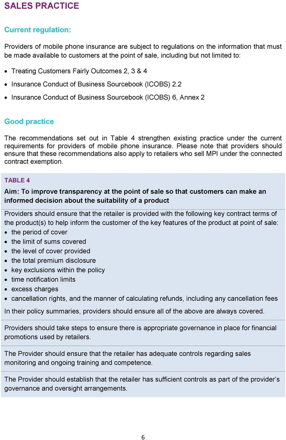 2 Insurance Conduct of Business Sourcebook (ICOBS) 6, Annex 2 Good practice The recommendations set out in Table 4 strengthen existing practice under the current Please note that providers should