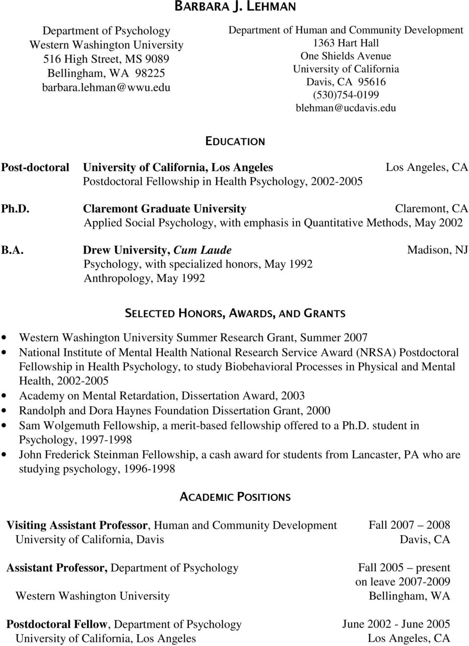 edu EDUCATION Post-doctoral University of California, Los Angeles Los Angeles, CA Postdoctoral Fellowship in Health Psychology, 2002-2005 Ph.D. Claremont, CA Applied Social Psychology, with emphasis in Quantitative Methods, May 2002 B.