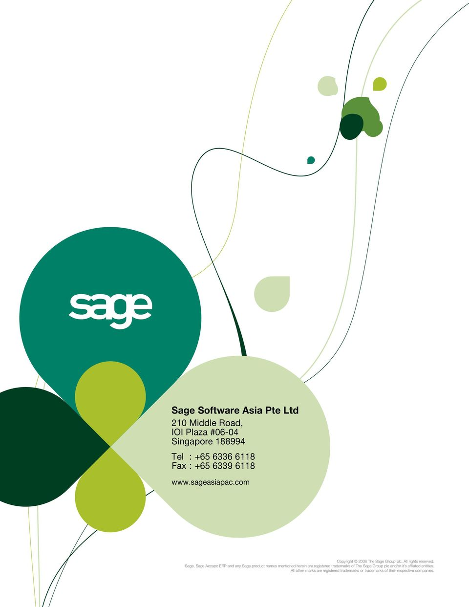 Sage, Sage Accapc ERP and any Sage product names mentioned herein are registered trademarks of The Sage