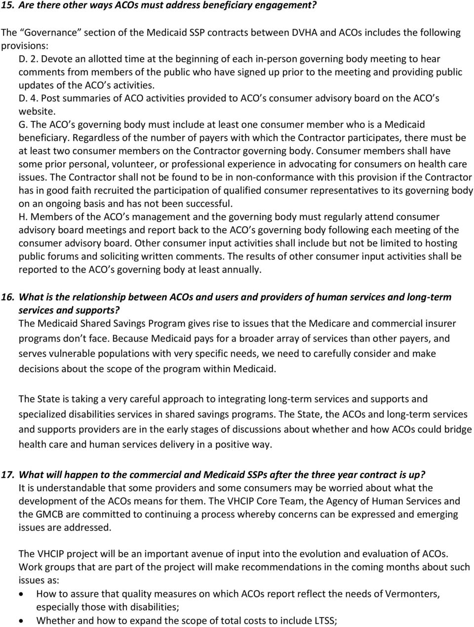 the ACO s activities. D. 4. Post summaries of ACO activities provided to ACO s consumer advisory board on the ACO s website. G.