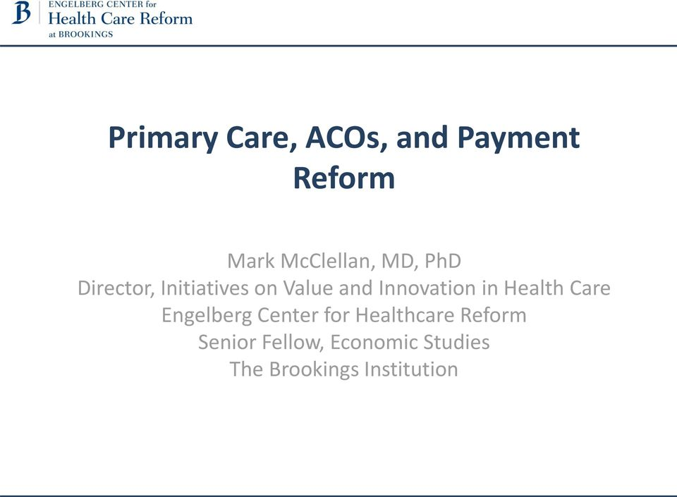 in Health Care Engelberg Center for Healthcare Reform