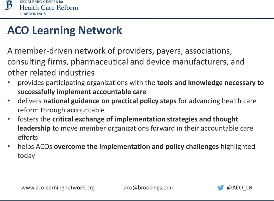 steps for advancing health care reform through accountable fosters the critical exchange of implementation strategies and thought leadership to move member organizations