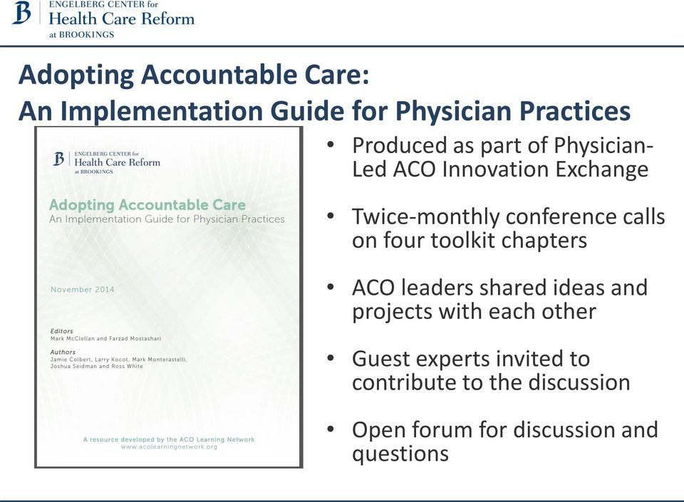 four toolkit chapters ACO leaders shared ideas and projects with each other Guest