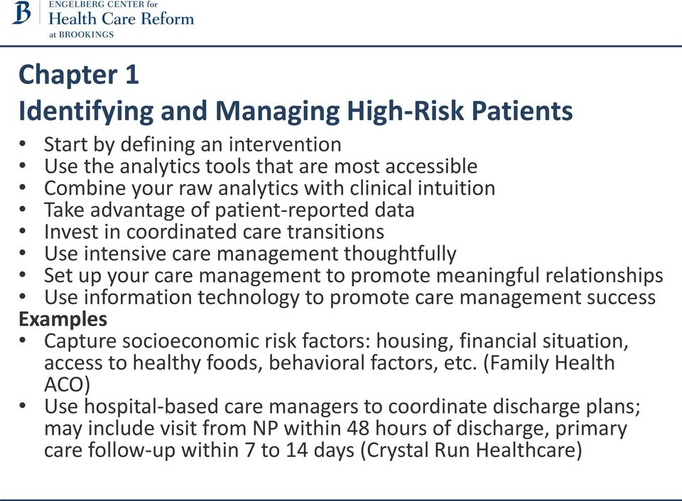 information technology to promote care management success Examples Capture socioeconomic risk factors: housing, financial situation, access to healthy foods, behavioral factors, etc.