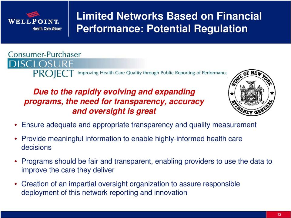 information to enable highly-informed health care decisions Programs should be fair and transparent, enabling providers to use the data to